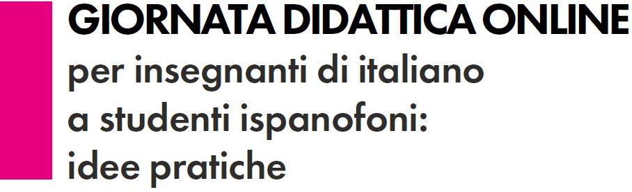 GIORNATA DIDATTICA ONLINE per insegnanti di italiano a studenti ispanofoni: idee pratiche